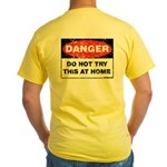 Do Not Try This Yellow T-Shirt