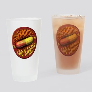 Big Pharma Bad Karma Drinking Glass
