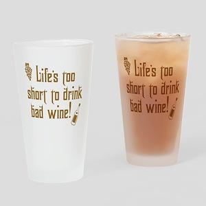 Life Short Bad Wine Drinking Glass