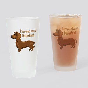 Everyone Loves A Dachshund Pint Glass