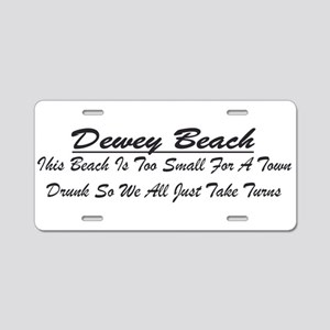 Dewey Town Drunk Aluminum License Plate