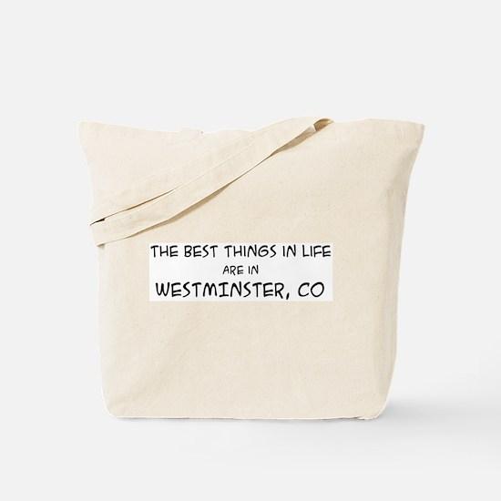 Best Things in Life: Westmins Tote Bag