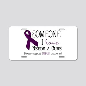 Someone I love needs a Cure Aluminum License Plate