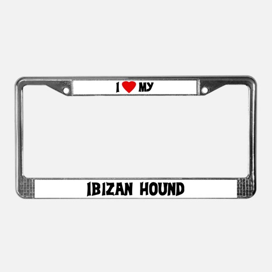 I Love My Ibizan Hound License Plate Frame