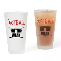 Eat The Weak Football Pint Glass