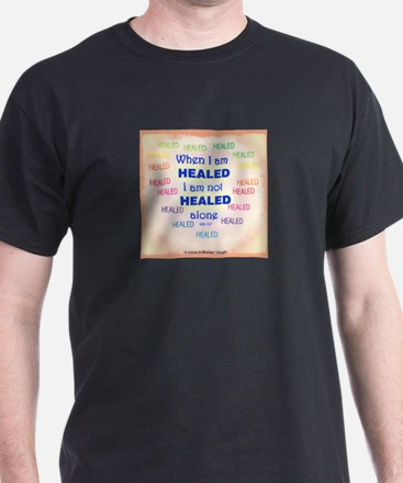 Men's T-Shirt (When I Am Healed) T-Shirt