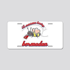 Awesome Being Bermudian Aluminum License Plate