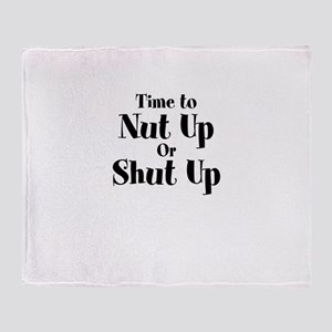 Time To Nut Up Or Shut Up Throw Blanket