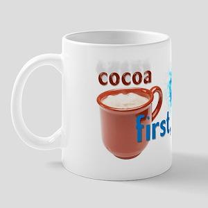 """""""CocoaFirst..."""" Mug"""