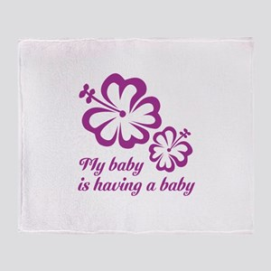 My baby is having a baby Throw Blanket