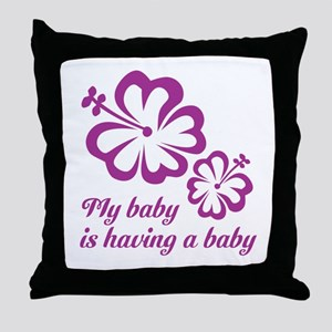 My baby is having a baby Throw Pillow