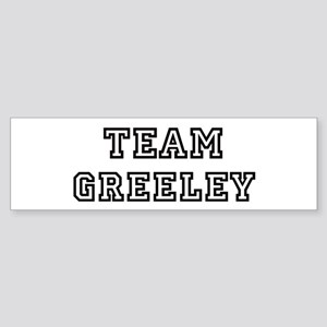 Team Greeley Bumper Sticker
