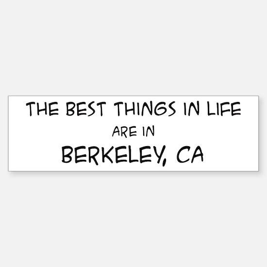 Best Things in Life: Berkeley Bumper Bumper Bumper Sticker