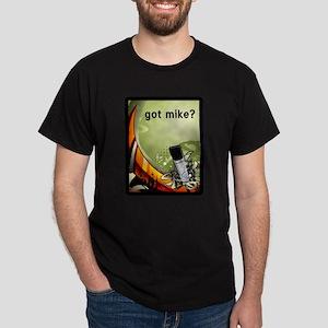 got mike? Dark T-Shirt