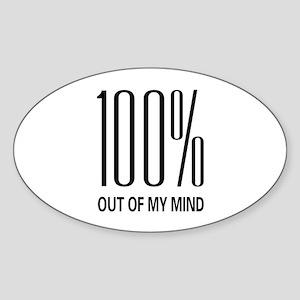 100% Out Of My Mind Oval Sticker