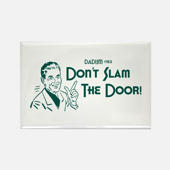 Dadism - Don't Slam The Door! Rectangle Magnet