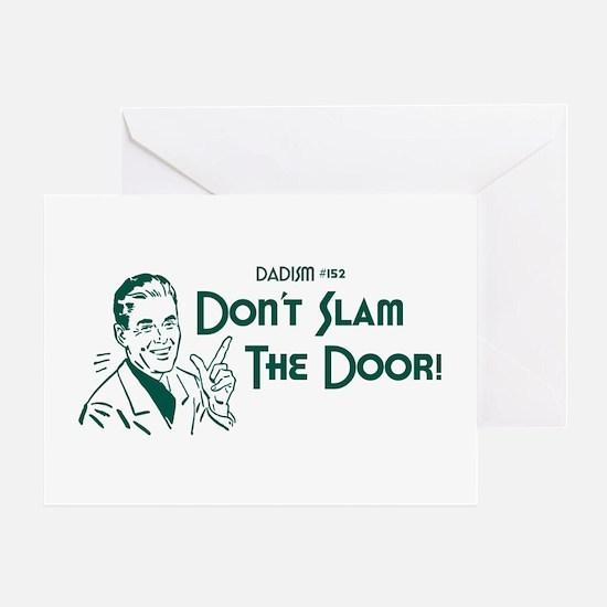 Dadism - Don't Slam The Door! Greeting Card