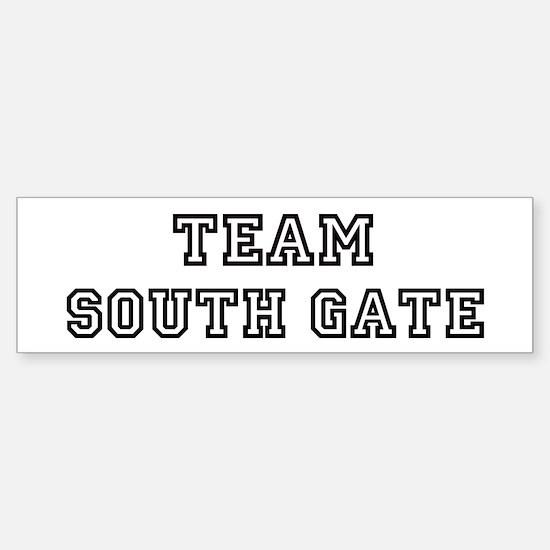 Team South Gate Bumper Bumper Bumper Sticker