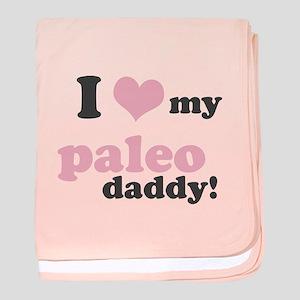 I Love My Paleo Daddy baby blanket