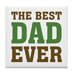 The Best Dad Ever Tile Coaster