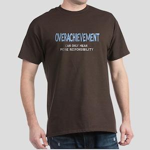 Overachievement can only mean Dark T-Shirt