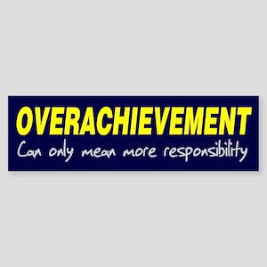 Overachievement can only mean Sticker (Bumper)