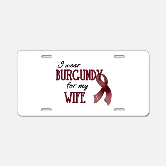 Wear Burgundy - Wife Aluminum License Plate