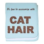 Accessorize With Cat Hair baby blanket