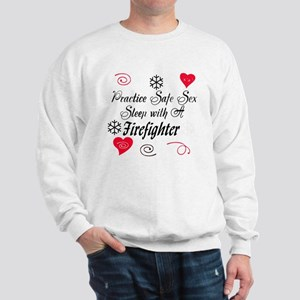 Safe Sex With A Firefighter Sweatshirt