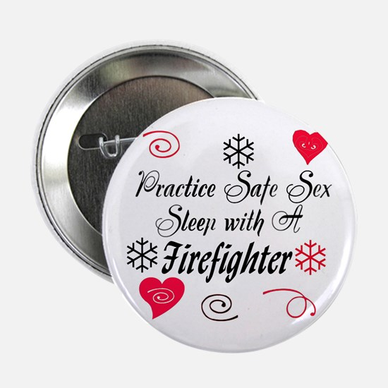 Safe Sex With A Firefighter Button