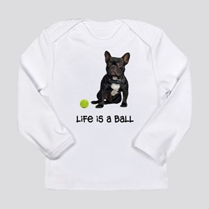 French Bulldog Life Long Sleeve Infant T-Shirt