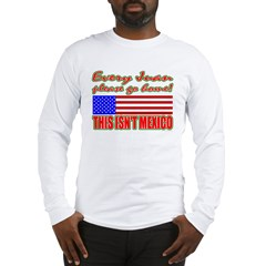 Every Juan Go Home Long Sleeve T-Shirt
