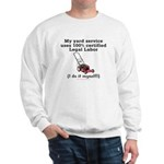 Legal Yard Service Sweatshirt