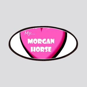 I Love My Morgan Horse Patches