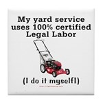 Legal Yard Service Tile Coaster