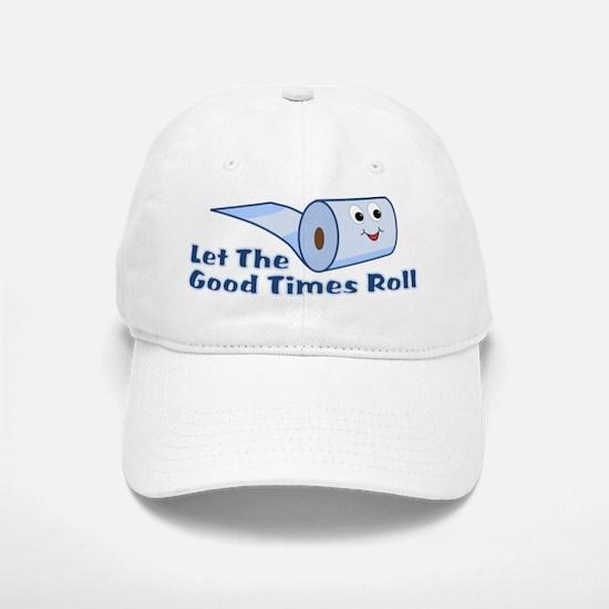 Let The Good Times Roll Baseball Baseball Cap