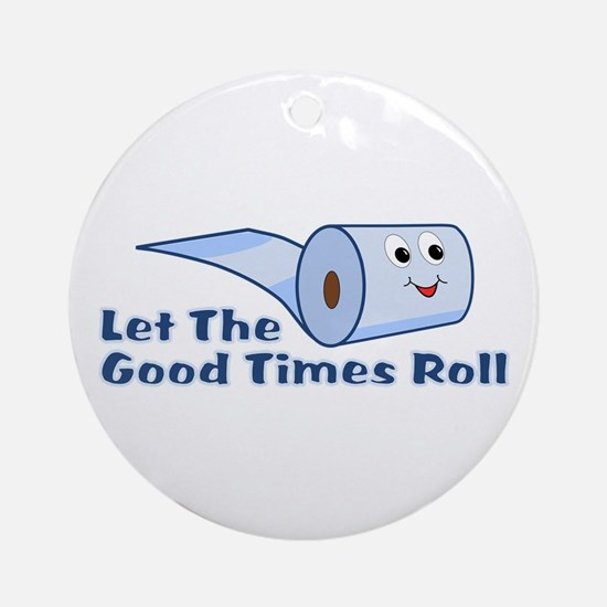 Let The Good Times Roll Ornament (Round)