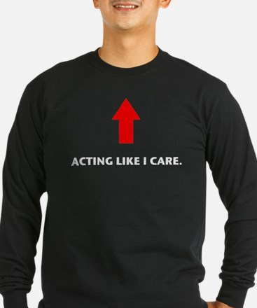 Acting Like I Care T