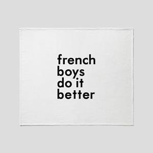 french boys do it better (bla Throw Blanket