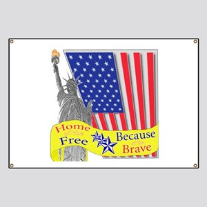 Home of the Free Because of t Banner