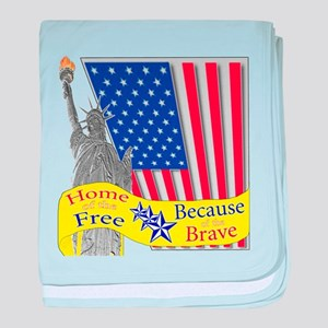 Home of the Free Because of t baby blanket