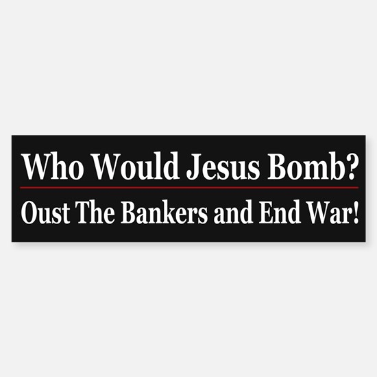 WWJB? - Oust The Bankers