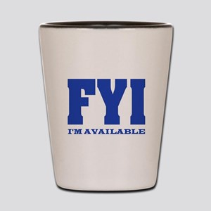 ACT QUICKLY Shot Glass