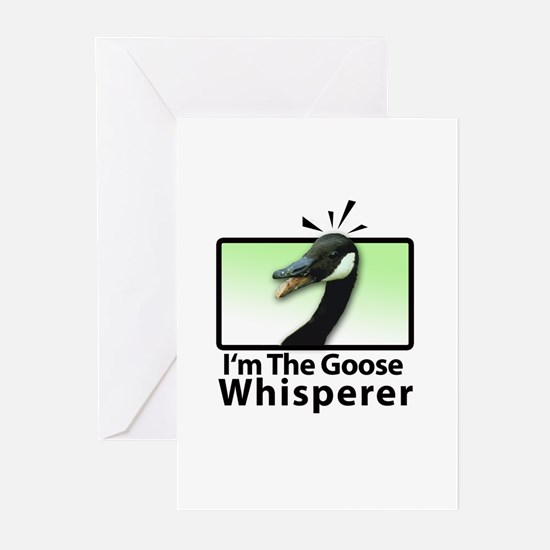 I'm the Goose Whisperer Greeting Cards (Package of