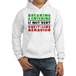 Illegals Breaking & Entering Hooded Sweatshirt