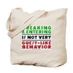 Illegals Breaking & Entering Tote Bag