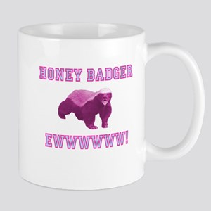 Honey Badger EWWWWWW! Mug