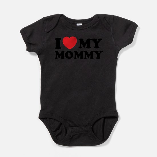 I love my mommy Body Suit