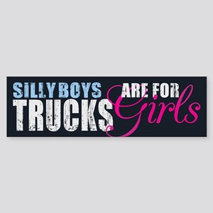 Silly Boys - Trucks Bumper Sticker