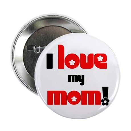 """I Love my Mom 2.25"""" Button (100 pack)"""